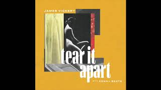 James Vickery Tear It Apart Feat Kenny Beats