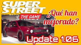 Super Street The Game - Actualización 1.06 | Muchos cambios ¿ Está mejorando el juego ?