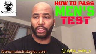 How To Pass Men's Test & When Should You Leave A Relationship