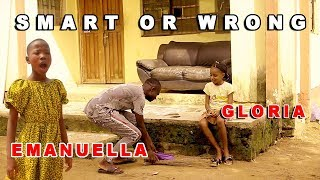 SMART OR WRONG EMANUELLA & GLORIA (MIND OF FREEKY COMEDY) (MARK ANGEL COMEDY)