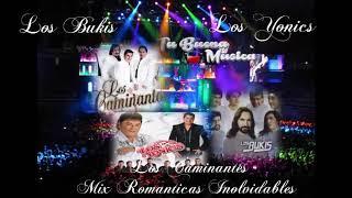 Los Bukis,Los Yonics y los Caminantes Mix de Romanticas Inolvidables