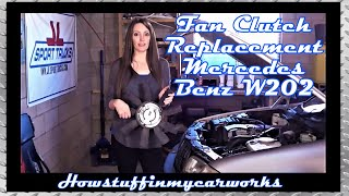 Mercedes Benz W202 Radiator Fan Clutch Replacement by Howstuffinmycarworks