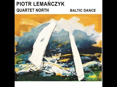 Baltic dance - Piotr Lemanczyk Quartet North online metal music video by PIOTR LEMAŃCZYK