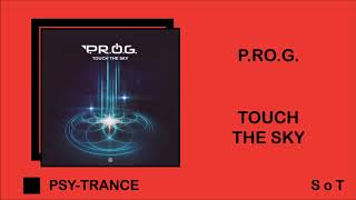 P.R.O.G. - Touch The Sky (Extended Mix) [Blue Tunes Records]