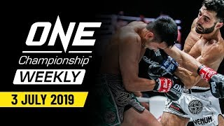 ONE Championship Weekly | 3 July 2019
