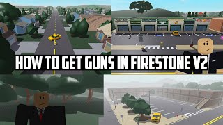 How to GET GUNS in Firestone V2!! | (ALL LOCATIONS 2020) [OUTDATED]