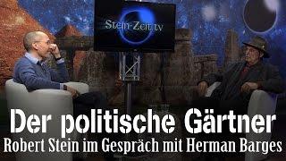 Der politische Gärtner – Herman Barges bei SteinZeit
