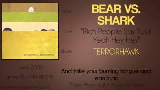 Bear vs. Shark - Rich People Say Fuck Yeah Hey Hey (synced lyrics)