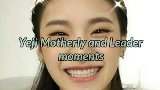 ITZY Yeji Motherly and Leader moments
