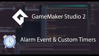 GMS 2 - Alarm Event And Custom Timers Tutorial