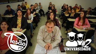TESÃO PIÁ - UNIVERSIDADE #2