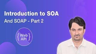 Introduction to Service Oriented Architecture - SOA   SOAP   ASP.NET Web API Tutorial