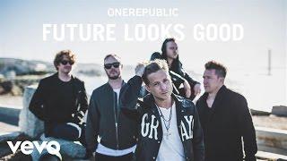 OneRepublic   Future Looks Good (Audio)
