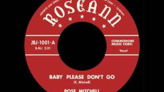 Rose Mitchell - Baby Please Don't Go