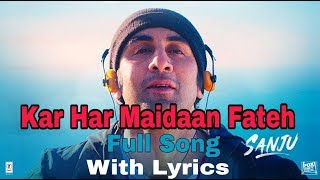 Sanju: Kar Har Maidaan Fateh Full Song Lyrical Video   Ranbir Kapoor  Paresh Rawal Manisha Koirala