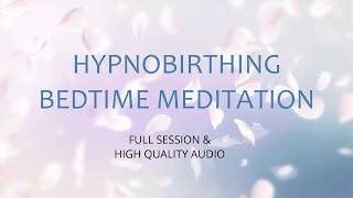 HD Hypnobirthing Bedtime Meditation for a Peaceful Pregnancy and Beautiful Birth!