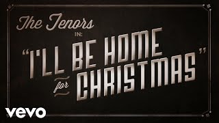 The Tenors - I'll Be Home For Christmas