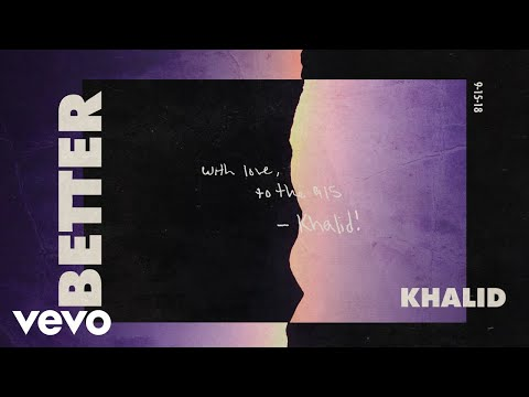 Khalid Better Audio