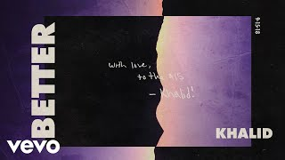Khalid - Better (Audio) - YouTube