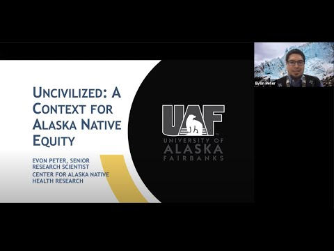 Video thumbnail for Uncivilized - A Context for Alaska Native Equity