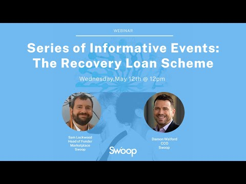 Webinar recording: Series of Informative Events: The Recovery Loan Scheme