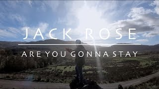 Jack Rose - Are You Gonna Stay