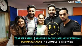 Taapsee Pannu, Abhishek Bachchan, Vicky Kaushal | Manmarziyaan | The Complete Interview