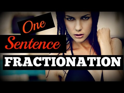 How To Seduce Women Using ☀ One Sentence Fractionation ☀