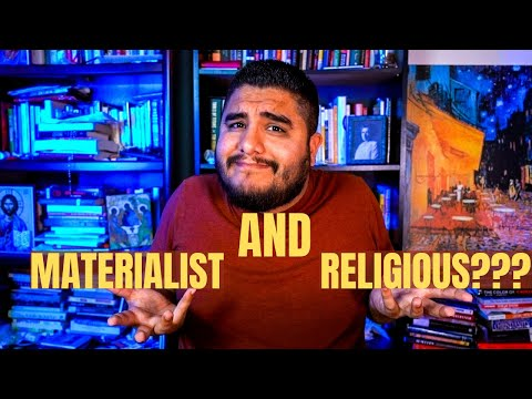 Can You Be a Materialist AND Religious AT THE SAME EXACT TIME??