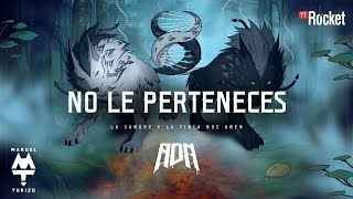 No Le Perteneces - Manuel Turizo feat. Nicky Jam (Video)