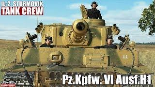 IL-2 Tank Crew PzKpfw VI Panzer VI Ausf. H1 Tiger Tank