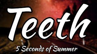 5 Seconds Of Summer   Teeth (Official Lyrics Video)