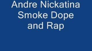 Andre Nickatina Smoke Dope and Rap