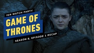 IGN Watch Party - Game of Thrones: Season 8, Episode 1 Recap