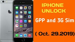 IPHONE UNLOCK GPP and 3G SIM  ( Oct. 29,2019)