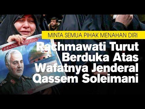 Rachmawati Turut Berduka Atas Wafatnya Jenderal Qassem Soleimani, Minta Semua Pihak Menahan Diri
