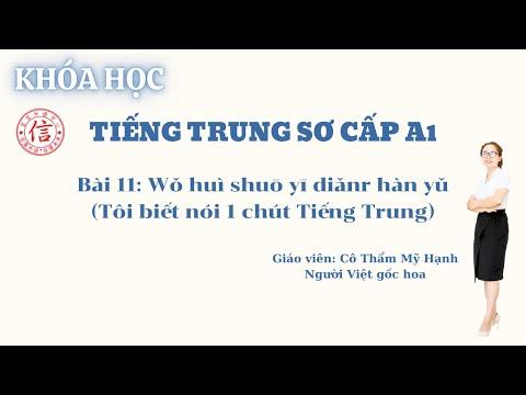 Khóa Học Tiếng Trung Sơ Cấp A1 - Bài 11: 我会说一点汉语 (Tôi biết nói một chút Tiếng Trung)