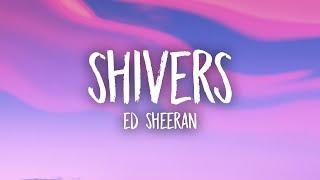 Ed Sheeran Shivers...