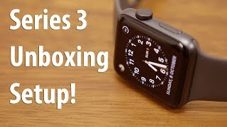 Apple Watch Series 3 (Non LTE) Unboxing Setup & Overview