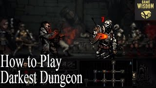 Darkest Dungeon: Guide for New Players (Part 1)