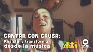 John y Sabina - Cantar con causa: Resistir y transformar desde la música (Lila Downs)