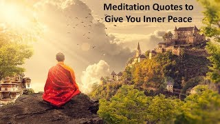 Meditation Quotes To Give You Inner Peace