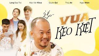 Vua Keo Kiệt - Long Đẹp Trai, Mạc Văn Khoa, Quyên Qui, Thuý An, Ngọc Nhân  | Hài Tuyển Chọn 2020