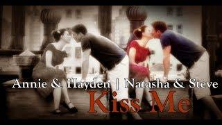 Annie & Hayden [Romanogers♥] - Kiss me