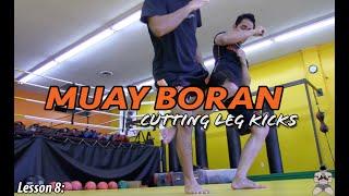 Lesson 8: Muay Boran - Cut kicks