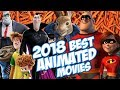 Best Upcoming 2018 Animated Movies You Can't Miss - Trailer Compilation
