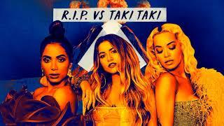 R.I.P. Vs Taki Taki (MASHUP) Sofia Reyes Feat. Rita Ora, Anitta, DJ Snake
