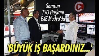 Samsun TSO Başkanı Murzioğlu, EXE Medya