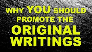 Why YOU should Promote the ORIGINAL WRITINGS