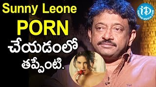 Director Ram Gopal Varma About Sunny Leone | Ramuism 2nd Dose
